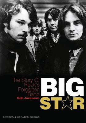 Big Star  Story of Rock's Forgotten Band