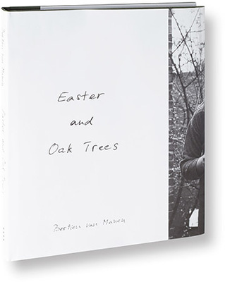 Bertien van Mangan: Easter and Oak Trees