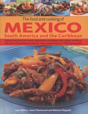 South America and the Caribbean Food and Cooking of Mexico