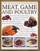 The World Encyclopedia of Meat, Game and Poultry: How to Prepare and Cook Every Type of Meat with Illustrated Techniques and 100 Step-by-step Recipes