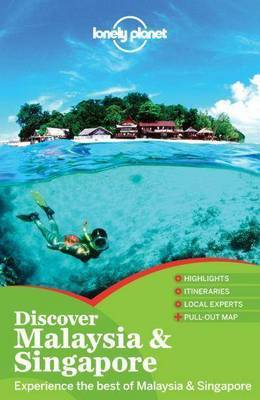 Lonely Planet:Discover Malaysia & Singapore 1st Ed