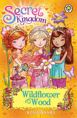 Wildflower Wood (Secret Kingdom #13)