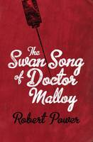 The Swan Song of Dr Malloy