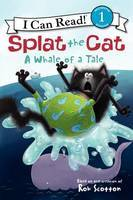 A Whale of a Tale: Splat the Cat (I Can Read Level 1)