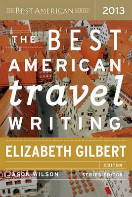 The Best American Travel Writing 2013