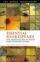 Essential Shakespeare: The Arden Guide to Text and Interpretation