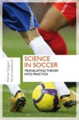 Sports Science and Soccer: Translating Theory into Practice