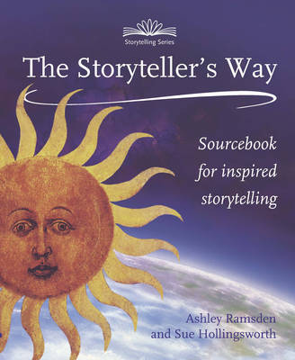 The Storytellers Way: A Sourcebook for Inspired Storytelling