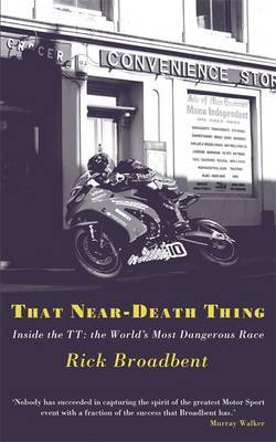 That Near Death Thing: Inside the Most Dangerous Race in the World