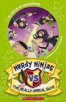 Nerdy Ninjas Vs the Really, Really Unreal Guys