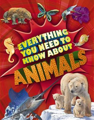 Animals (Everything You Need to Know About...)