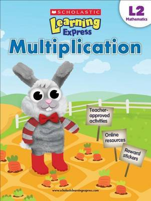 Scholastic Learning Express L2 (ages 7-8): Multiplication