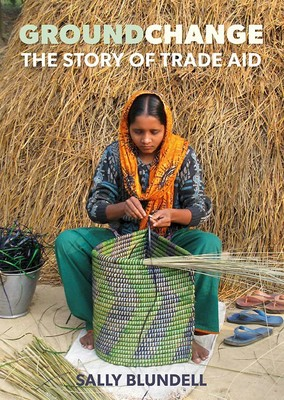Groundchange : The story of Trade Aid
