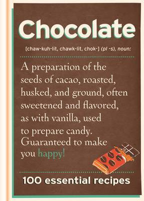 Chocolate: 100 Essential Recipes