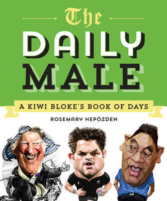 The Daily Male: A Kiwi Bloke's Book of Days