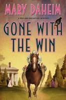 Gone with the Win: A Bed-And-Breakfast Mystery