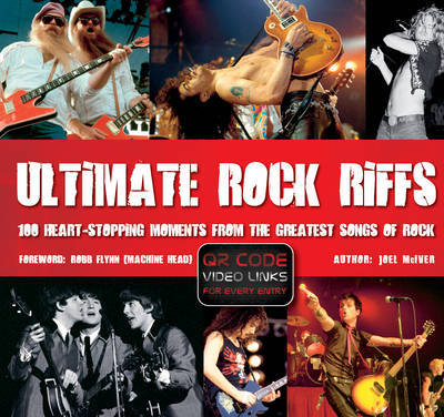 Ultimate Rock Riffs: 100 Heart-Stopping Opening Riffs from the Greatest Songs of Rock