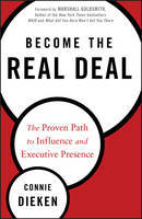 The Real Deal: The Proven Path to Influence & Executive Presence