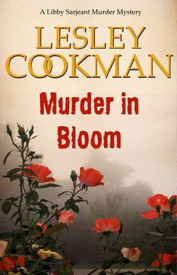 Murder in Bloom: A Libby Sarjeant Mystery