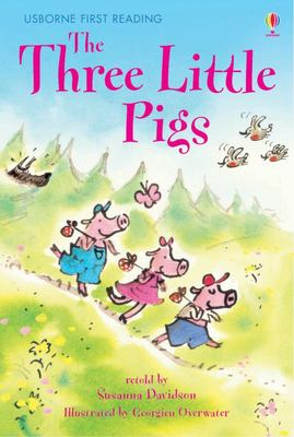 The Three Little Pigs (Usborne First Reading Level 3)