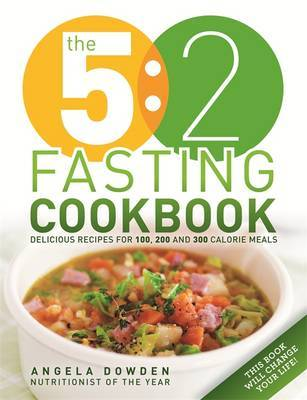 The 5:2 Fasting Cookbook 100 Recipes for Fasting Days
