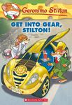 Get Into Gear, Stilton! (Geronimo Stilton #54)