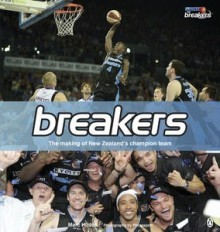 Breakers: The Making of New Zealand's Champion Team