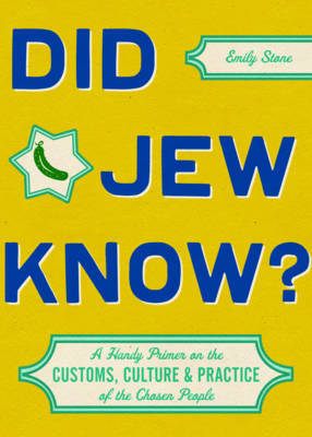 Did Jew Know?: A Handy Primer on the Customs, Culture, and Practice of the Chosen People