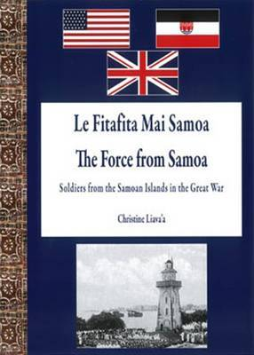 Le Fitafita Mai Samoa: The Force from Samoa - Soldiers from the Samoan Islands in the Great War