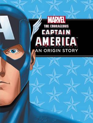 The Courageous Captain America - an Origin Story