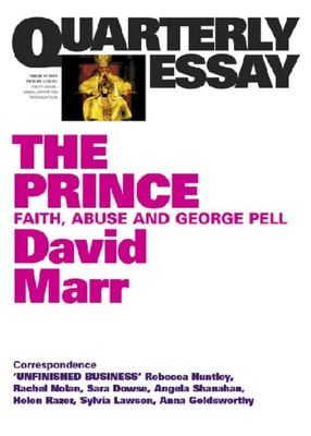 Quarterly Essay 51: The Prince: Faith, Abuse and George Pell