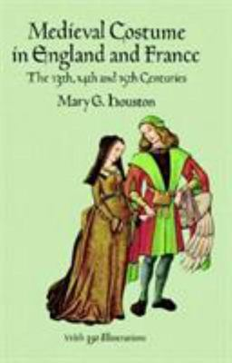 Medieval Costume in England and France: The 13th, 14th and 15th Centuries (Dover Fashion and Costumes) (Updated Edition)