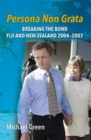 Persona Non Grata: Breaking the Bond - Fiji and New Zealand 2004-2007