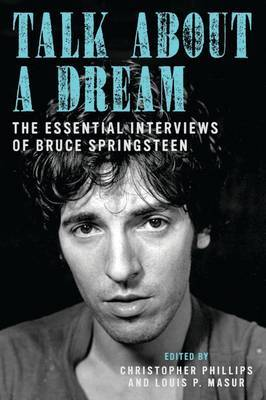 Talk About a Dream - The Essential Interviews of Bruce Springsteen