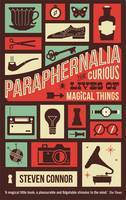 Paraphernalia -  The Curious Lives of Magical Things