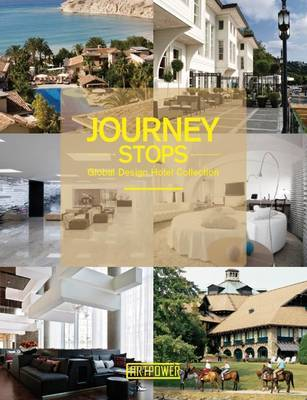 Journey Stops: Global Design Hotel Collection