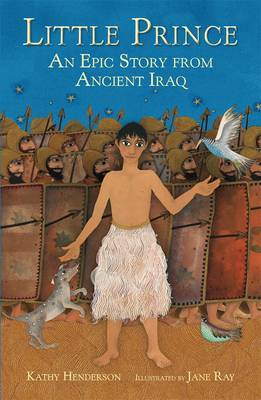 Little Prince: An Epic Tale from Ancient Iraq