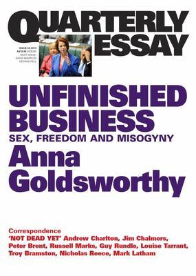 Quarterly Essay 50: Unfinished Business: Sex, Freedom and Misogyny