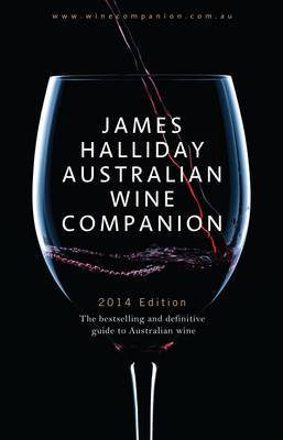 James Halliday Wine Companion 2014: The Bestselling and Definitive Guide to Australian Wine: 2014