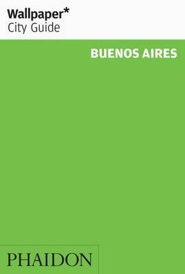 Buenos Aires 2014 - Wallpaper* City Guide