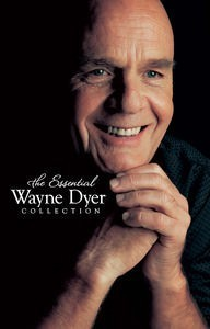 The Essential Wayne W. Dyer Collection
