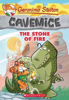 The Stone of Fire (Geronimo Stilton: Cavemice #1)