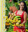 Mea'ai Samoa Recipes and Stories from the Heart of Polynesia