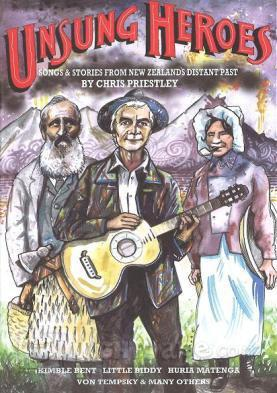 Unsung Heroes: Songs and stories from New Zealand's distant past (CD & Book)