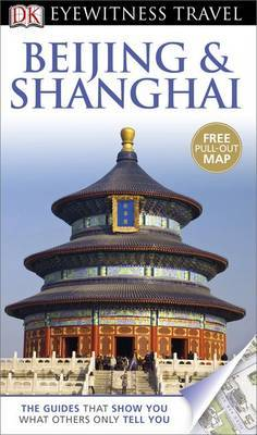 Beijing & Shanghai - DK Eyewitness Travel Guide