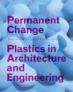 Permanent Change - Plastics in Architecture and Engineering