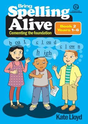 Bring Spelling Alive: Cementing the foundation (Book 2)