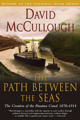 The Path between Seas: The Creation of the Panama Canal, 1870-1914