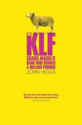 KLF - The Chaos, Magic and the Band Who Burned a Million Pounds