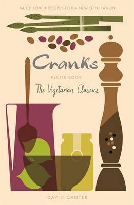 The Cranks Recipe Book - The Vegetarian Classics